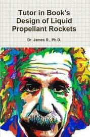 Tutor in Book's Design of Liquid Propellant Rockets by Ph D Dr James R image