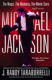 Michael Jackson: The Magic, the Madness, the Whole Story, 1958-2009 by J.Randy Taraborrelli