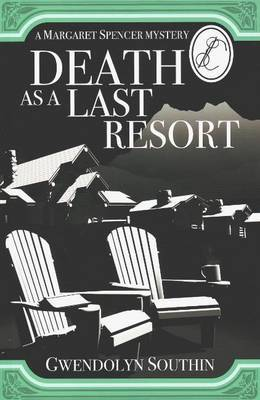 Death as a Last Resort by Gwendolyn Southin