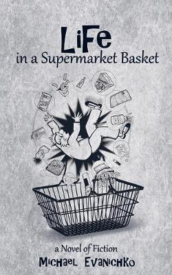 Life in a Supermarket Basket by Michael Evanichko image