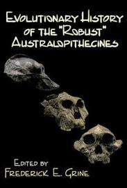 Evolutionary History of the Robust Australopithecines by Frederick E Grine image