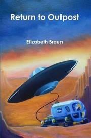 Return to Outpost by Elizabeth Braun