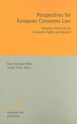 Perspectives for European Consumer Law: Towards a Directive on Consumer Rights and Beyond image