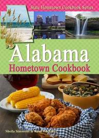Alabama Hometown Cookbook by Sheila Simmons