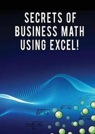 Secrets of Business Math Using Excel! by Andrei Besedin