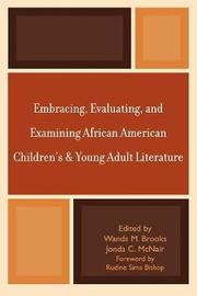 Embracing, Evaluating, and Examining African American Children's and Young Adult Literature