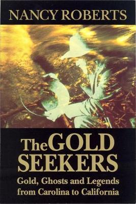 The Gold Seekers by Nancy Roberts