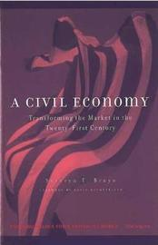 A Civil Economy by Severyn T. Bruyn