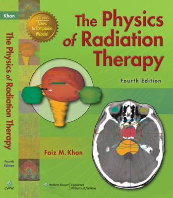 The Physics of Radiation Therapy by Faiz M Khan image