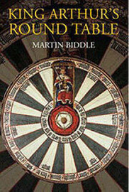 King Arthur's Round Table by Martin Biddle image