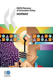 OECD Reviews of Innovation Policy Norway by OECD Publishing
