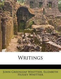 Writings Volume 6 by John Greenleaf Whittier