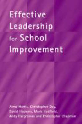Effective Leadership for School Improvement by Alma Harris