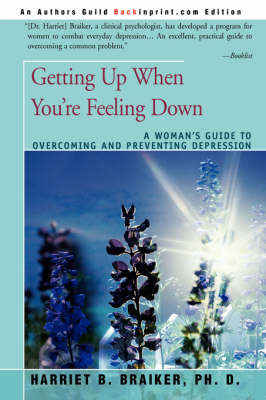 Getting Up When You're Feeling Down by Harriet B Braiker