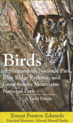 Birds of Shenandoah National Park, Blue Ridge Parkway, and Great Smoky Mountains National Park by Ernest Preston Edwards