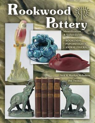 Rookwood Pottery, Bookends, Paperweights & Animal Figurals by Nick Nicholson