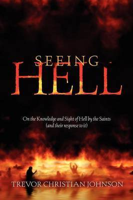 Seeing Hell by Trevor, Christian Johnson