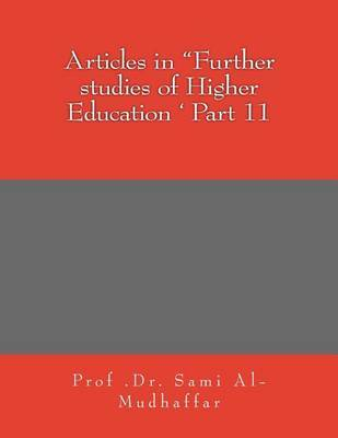 Articles in Further Studies of Higher Education ' Part 11: Articles in by Prof Sami a Al-Mudhaffar Dr