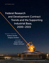 Federal Research and Development Contract Trends and the Supporting Industrial Base, 2000-2015 by Jesse Ellman image