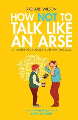 How Not to Talk Like an Arse by Richard Wilson image