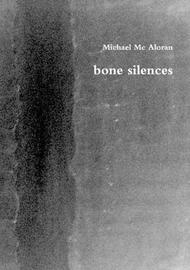 Bone Silences by Michael Mc Aloran image