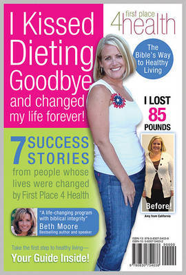 I Kissed Dieting Goodbye and Changed My Life Forever! by First Place 4 Health