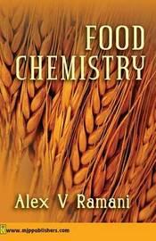 Food Chemistry by Alex V. Ramani