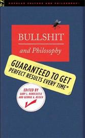 Bullshit and Philosophy by Gary Hardcastle image
