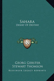 Sahara: Desert of Destiny by Georg Gerster