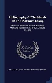 Bibliography of the Metals of the Platinum Group by James Lewis Howe image