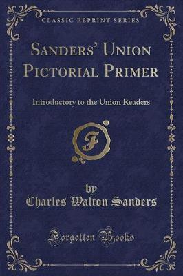 Sanders' Union Pictorial Primer by Charles Walton Sanders