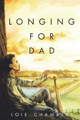 Longing for Dad by Loie Chambers