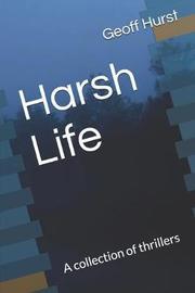 Harsh Life by Geoff Hurst