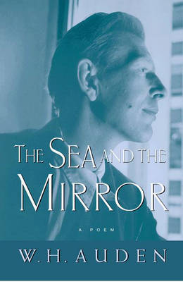 "The Sea and the Mirror: A Commentary on Shakespeare's ""the Tempest"" by W.H. Auden image"