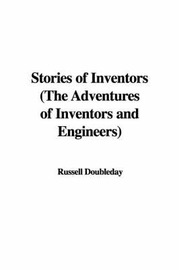 Stories of Inventors (the Adventures of Inventors and Engineers) by Russell Doubleday image
