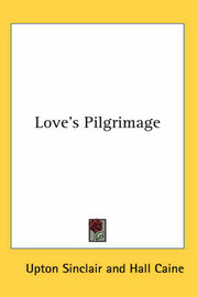 Love's Pilgrimage by Upton Sinclair image