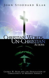 Christian Words, Un-Christian Actions by John, Stoddard Klar image