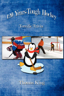 120 Years-Tough Hockey by Thomas King
