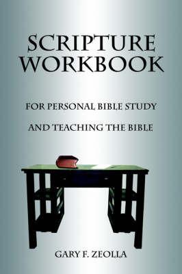 Scripture Workbook by Gary F. Zeolla