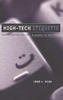 High-Tech Etiquette by Jana L. High image