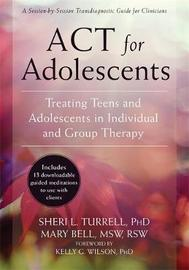 ACT for Adolescents by Sheri L. Turrell