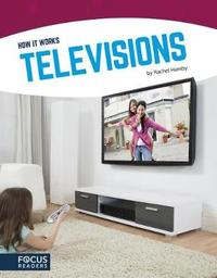 How It Works: Televisions by Rachel Hamby