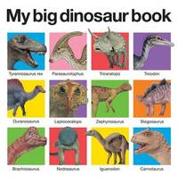 My Big Dinosaur Book by Roger Priddy