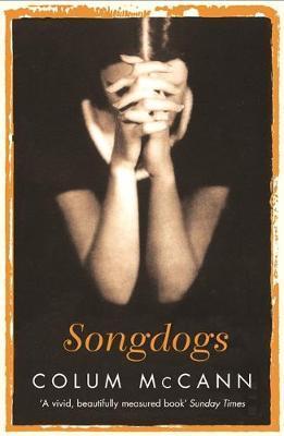 Songdogs by Colum McCann