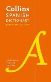Collins Spanish Essential Dictionary by Collins Dictionaries