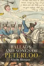 Ballads and Songs of Peterloo by Alison Morgan