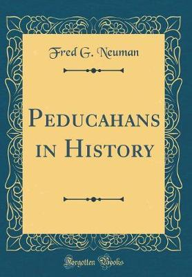 Peducahans in History (Classic Reprint) by Fred G Neuman