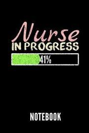 Nurse in Progress 41% Notebook by Nurse Publishing