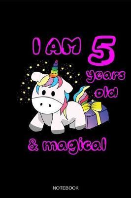 I Am 5 Years Old & Magical Notebook by Books by Suhrhoff