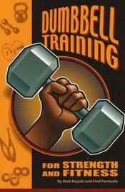 Dumbbell Training for Strength and Fitness by Matt Brzycki image